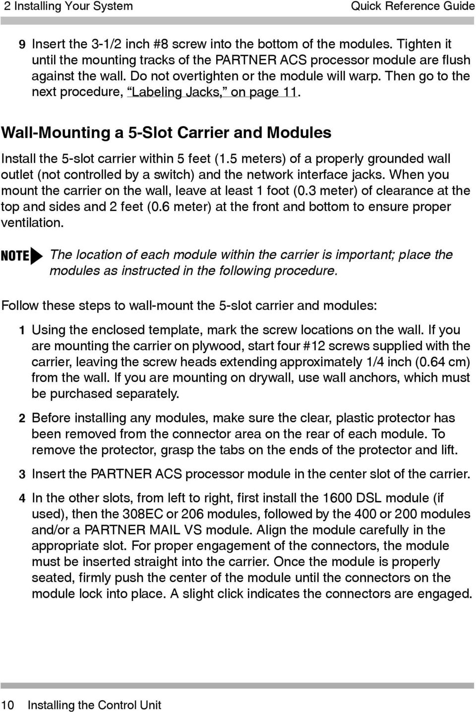 Then go to the next procedure, Labeling Jacks, on page 11. Wall-Mounting a 5-Slot Carrier and Modules Install the 5-slot carrier within 5 feet (1.
