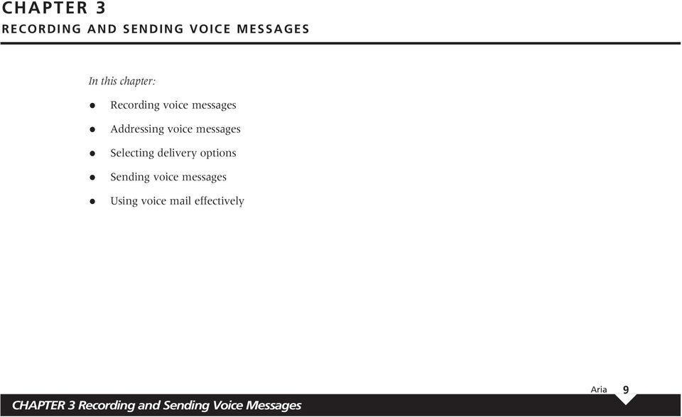 Selecting delivery options Sending voice messages Using