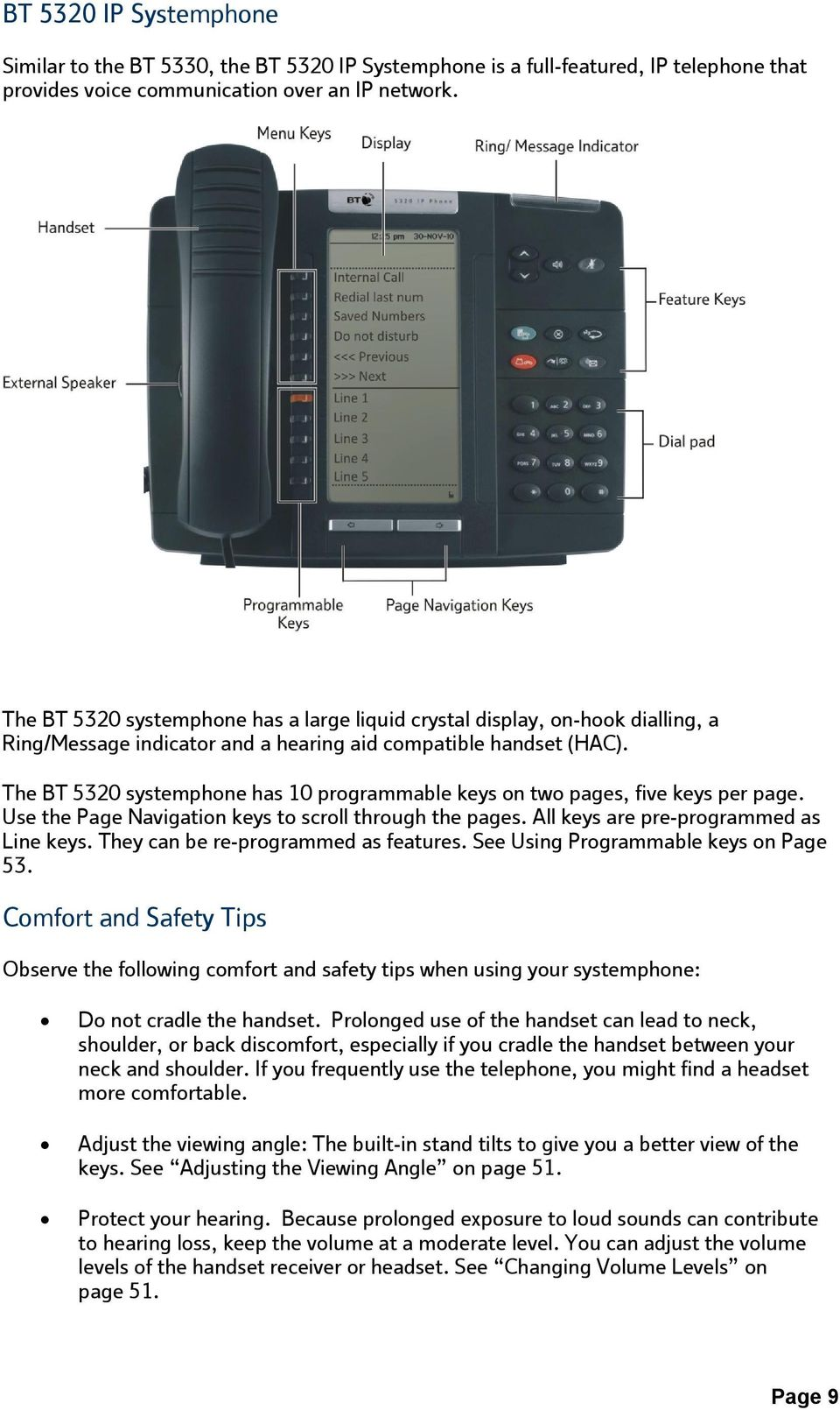 The BT 5320 systemphone has 10 programmable keys on two pages, five keys per page. Use the Page Navigation keys to scroll through the pages. All keys are pre-programmed as Line keys.