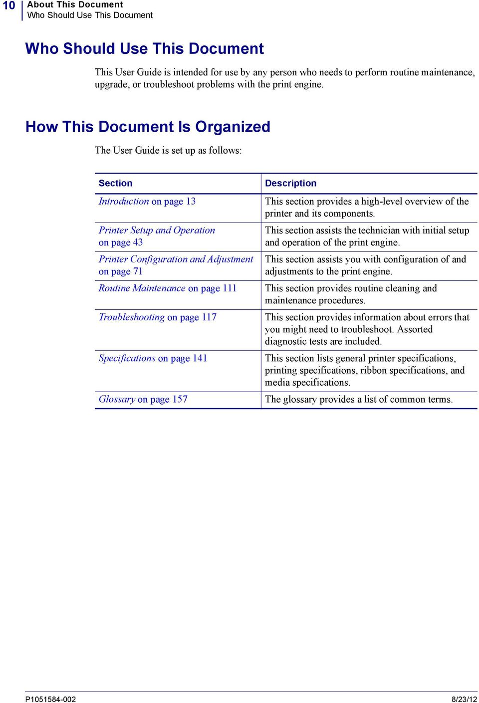 How This Document Is Organized The User Guide is set up as follows: Section Introduction on page 13 Printer Setup and Operation on page 43 Printer Configuration and Adjustment on page 71 Routine