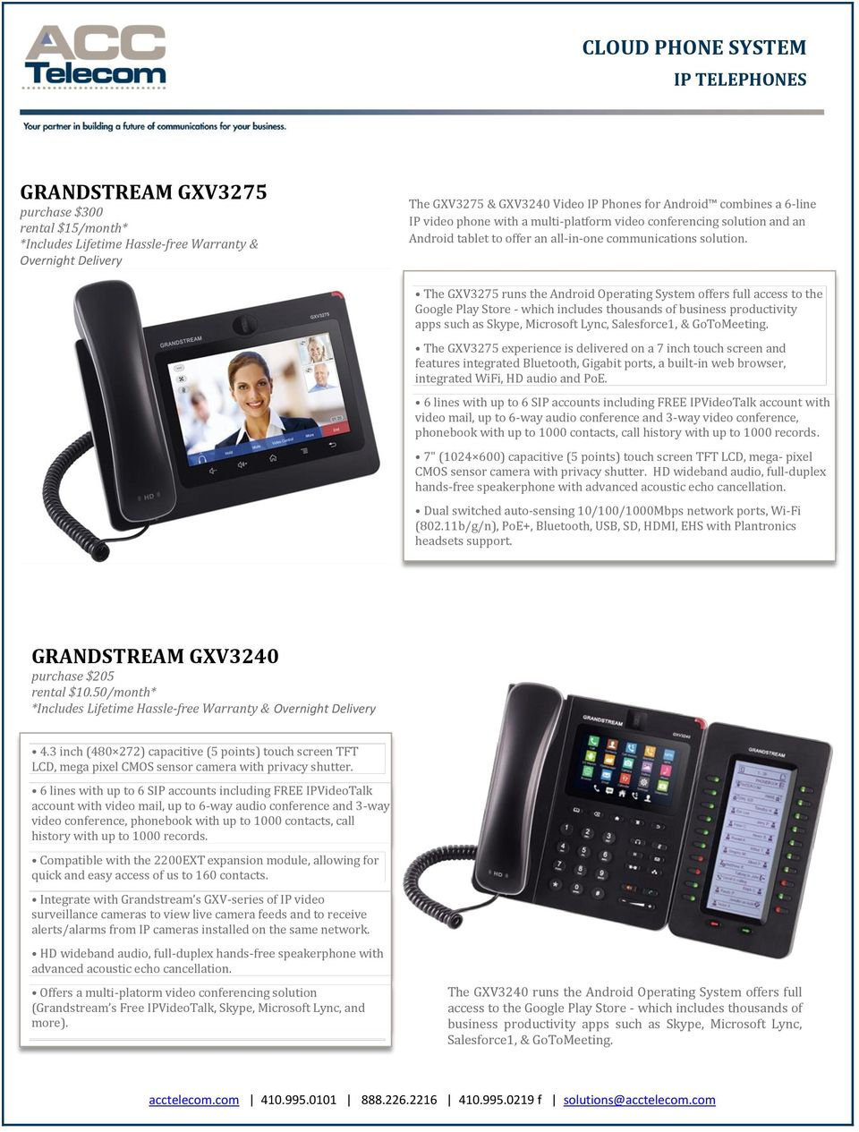 The GXV3275 runs the Android Operating System offers full access to the Google Play Store - which includes thousands of business productivity apps such as Skype, Microsoft Lync, Salesforce1, &