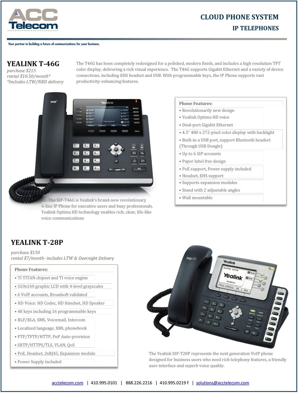 The T46G supports Gigabit Ethernet and a variety of device connections, including EHS headset and USB. With programmable keys, the IP Phone supports vast productivity-enhancing features.