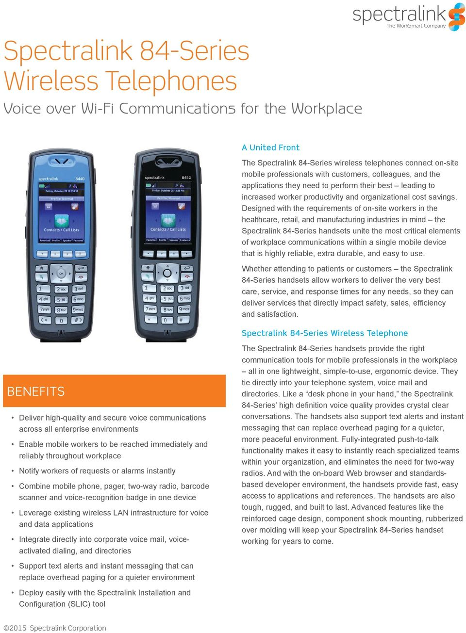 Designed with the requirements of on-site workers in the healthcare, retail, and manufacturing industries in mind the Spectralink 84-Series handsets unite the most critical elements of workplace