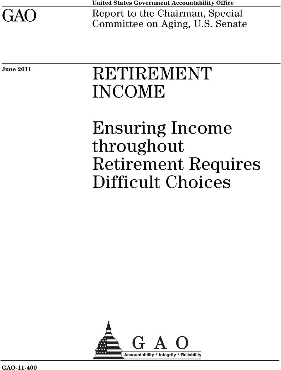 S. Senate June 2011 RETIREMENT INCOME Ensuring Income