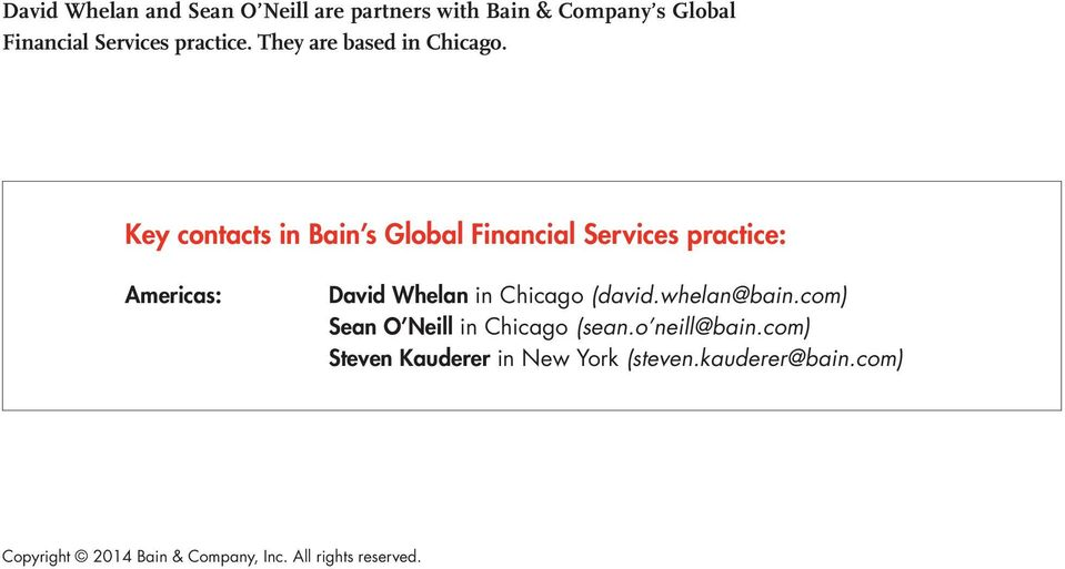 Key contacts in Bain s Global Financial Services practice: Americas: David Whelan in Chicago (david.