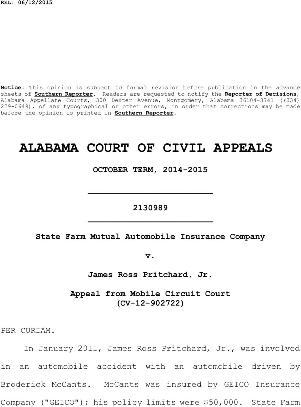 that corrections may be made before the opinion is printed in Southern Reporter. ALABAMA COURT OF CIVIL APPEALS OCTOBER TERM, 2014-2015 2130989 State Farm Mutual Automobile Insurance Company v.