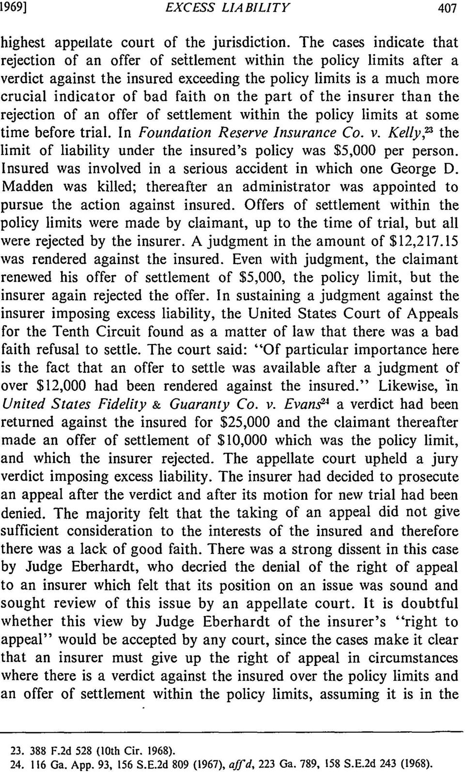 the part of the insurer than the rejection of an offer of settlement within the policy limits at some time before trial. In Foundation Reserve Insurance Co. v.