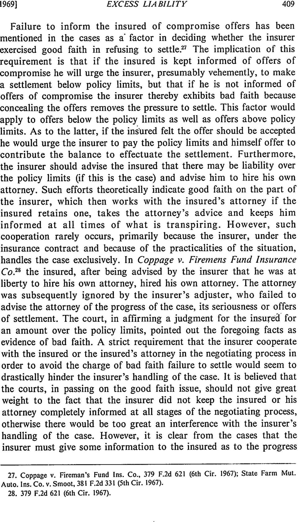 that if he is not informed of offers of compromise the insurer thereby exhibits bad faith because concealing the offers removes the pressure to settle.
