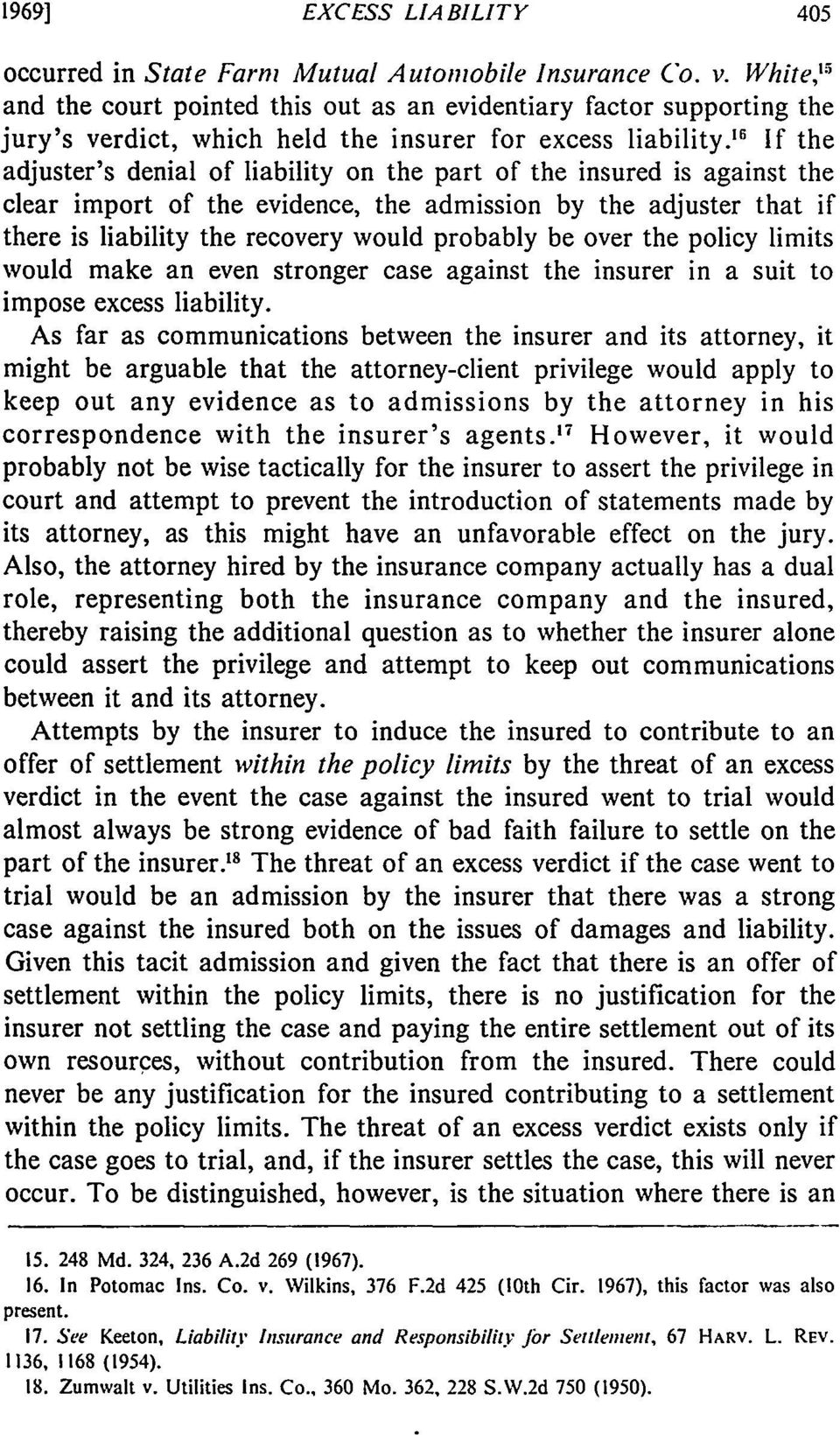If the adjuster's denial of liability on the part of the insured is against the clear import of the evidence, the admission by the adjuster that if there is liability the recovery would probably be