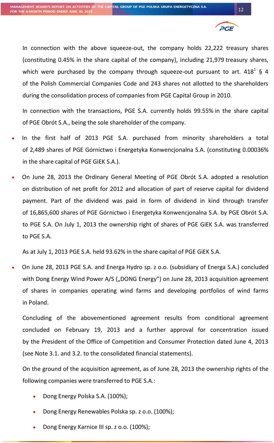 418 1 4 of the Polish Commercial Companies Code and 243 shares not allotted to the shareholders during the consolidation process of companies from PGE Capital Group in 2010.