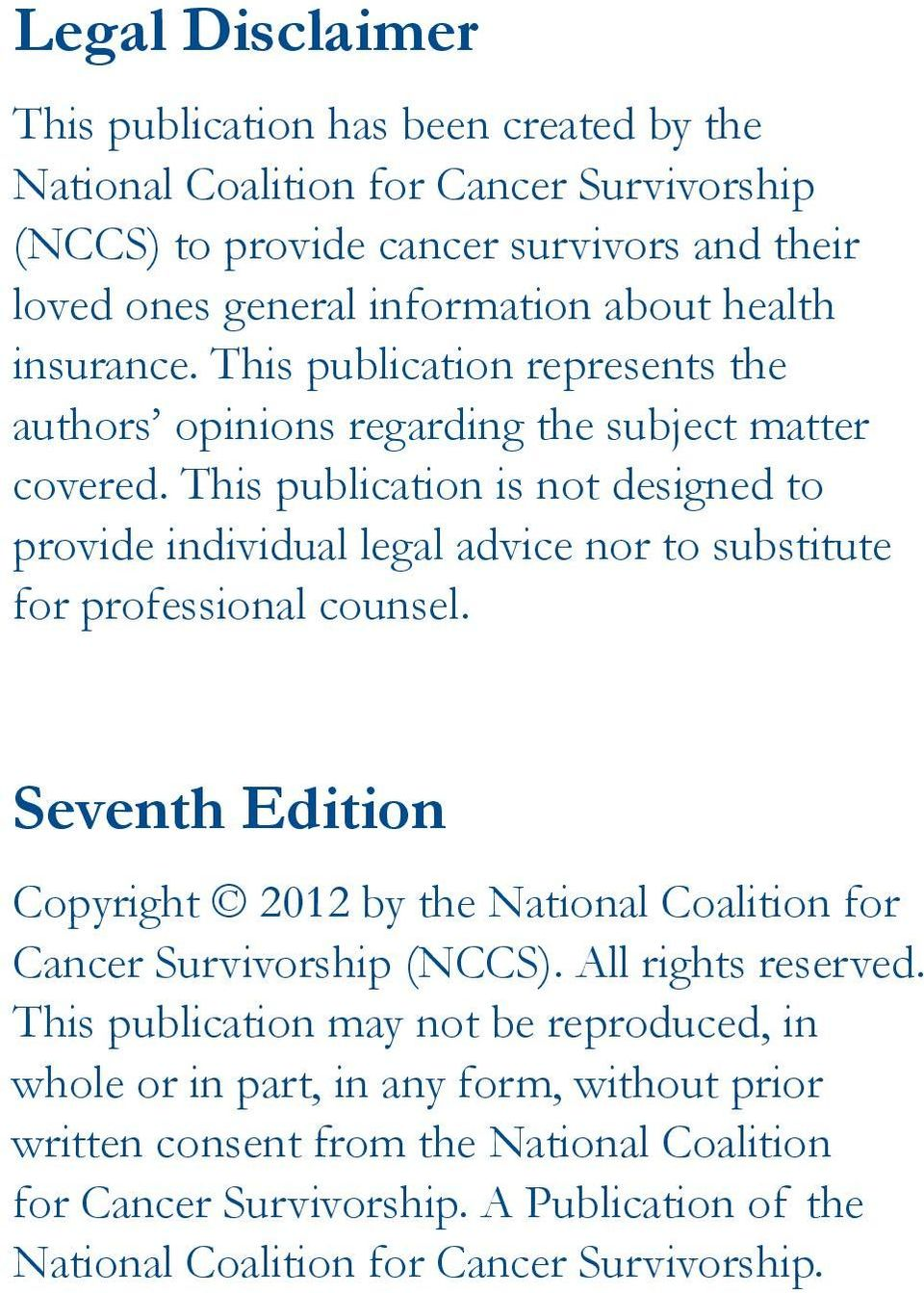 This publication is not designed to provide individual legal advice nor to substitute for professional counsel.