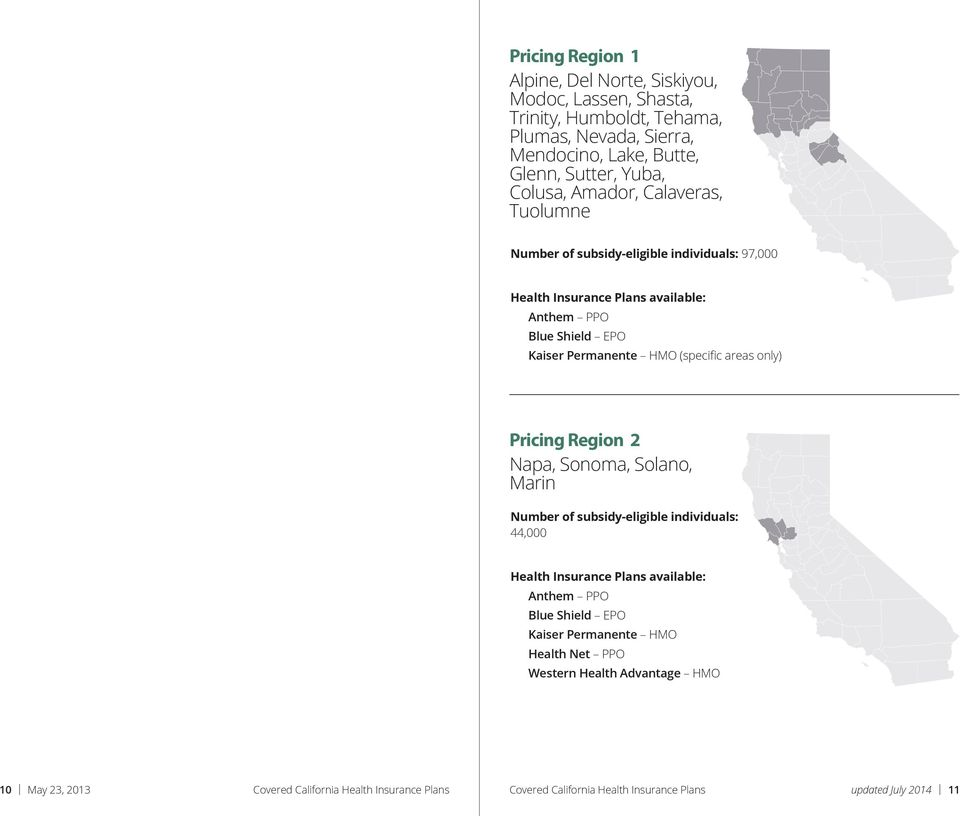 areas only) Pricing Region 2 Napa, Sonoma, Solano, Marin 44,000 Anthem PPO Blue Shield EPO Health Net PPO Western Health