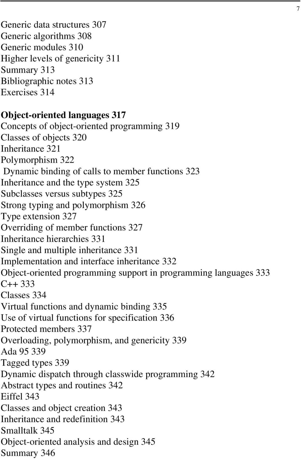325 Strong typing and polymorphism 326 Type extension 327 Overriding of member functions 327 Inheritance hierarchies 331 Single and multiple inheritance 331 Implementation and interface inheritance