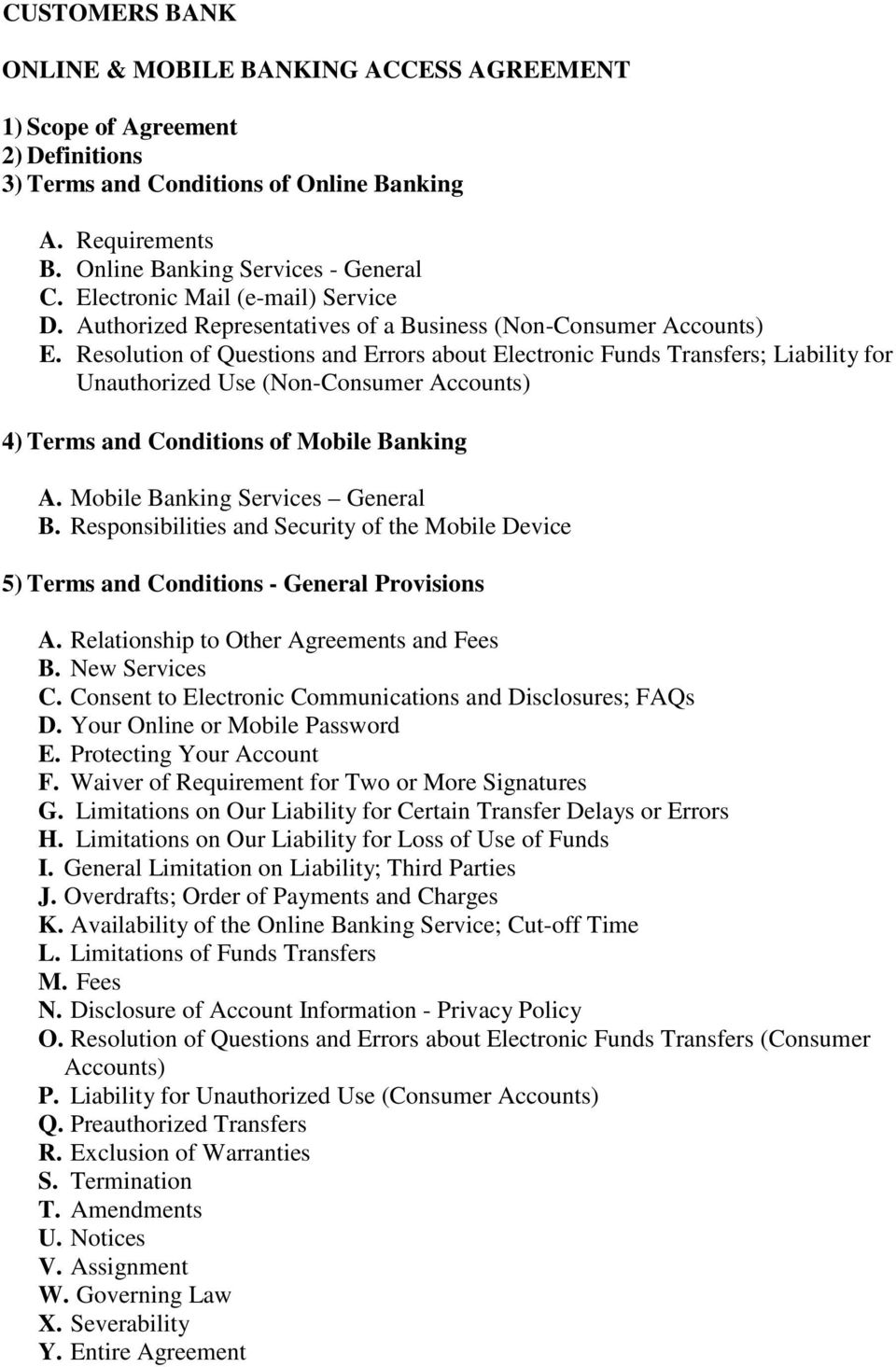 Resolution of Questions and Errors about Electronic Funds Transfers; Liability for Unauthorized Use (Non-Consumer Accounts) 4) Terms and Conditions of Mobile Banking A.
