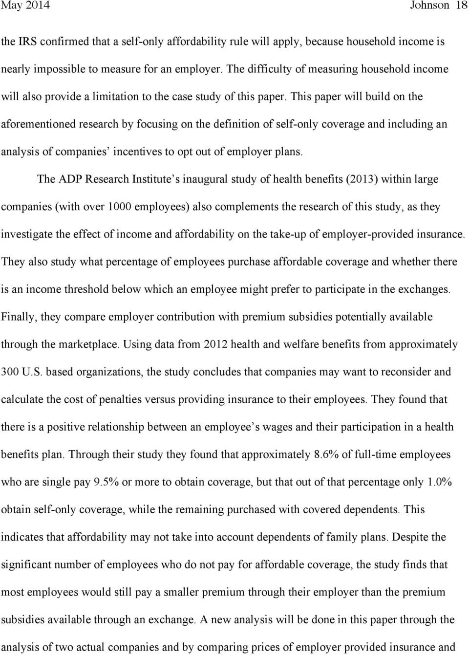 This paper will build on the aforementioned research by focusing on the definition of self-only coverage and including an analysis of companies incentives to opt out of employer plans.
