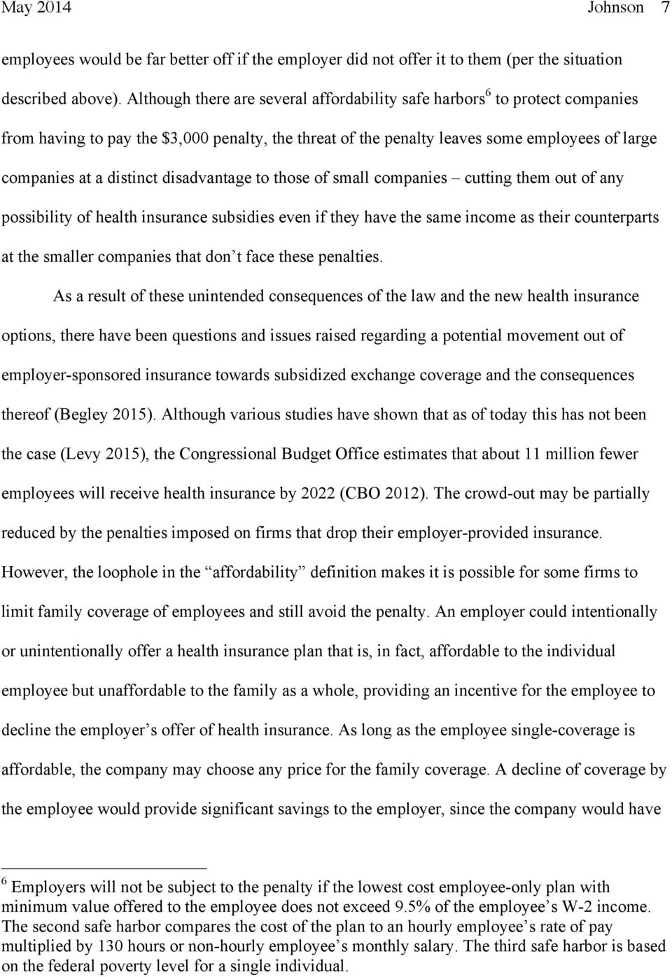 disadvantage to those of small companies cutting them out of any possibility of health insurance subsidies even if they have the same income as their counterparts at the smaller companies that don t