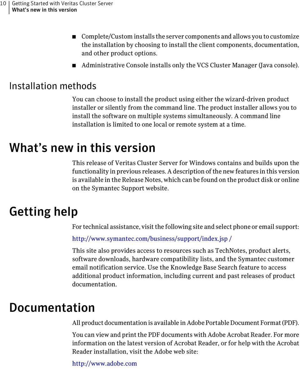 Installation methods You can choose to install the product using either the wizard-driven product installer or silently from the command line.