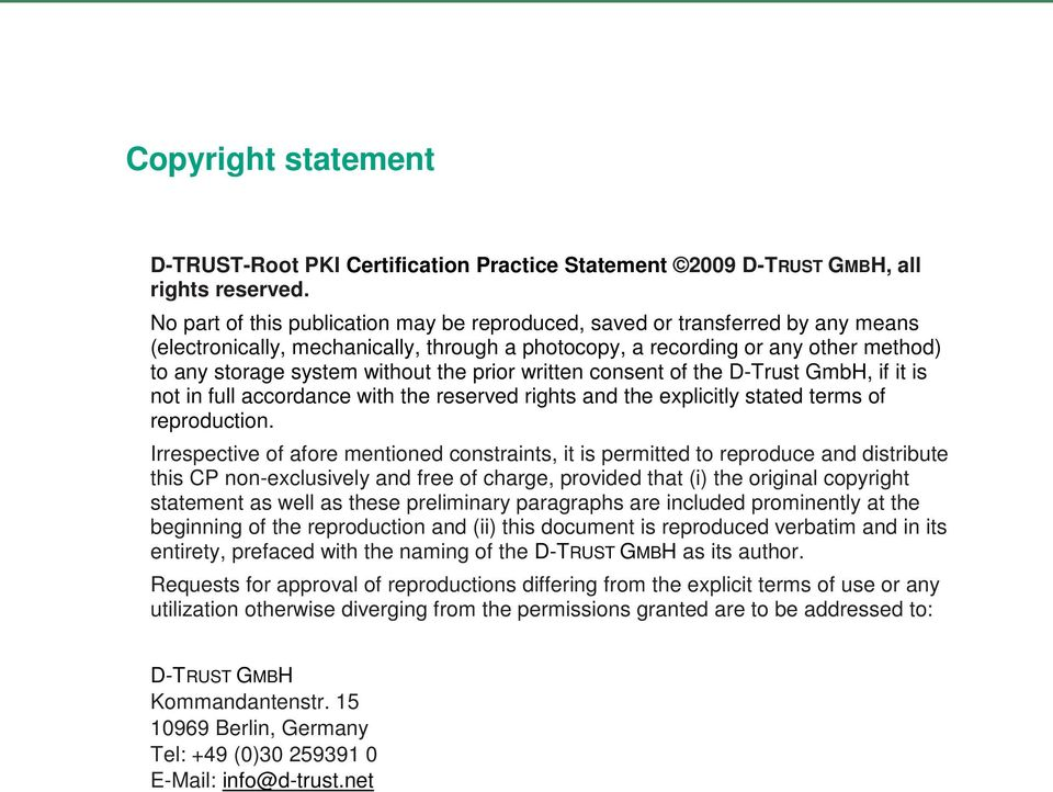 prior written consent of the D-Trust GmbH, if it is not in full accordance with the reserved rights and the explicitly stated terms of reproduction.