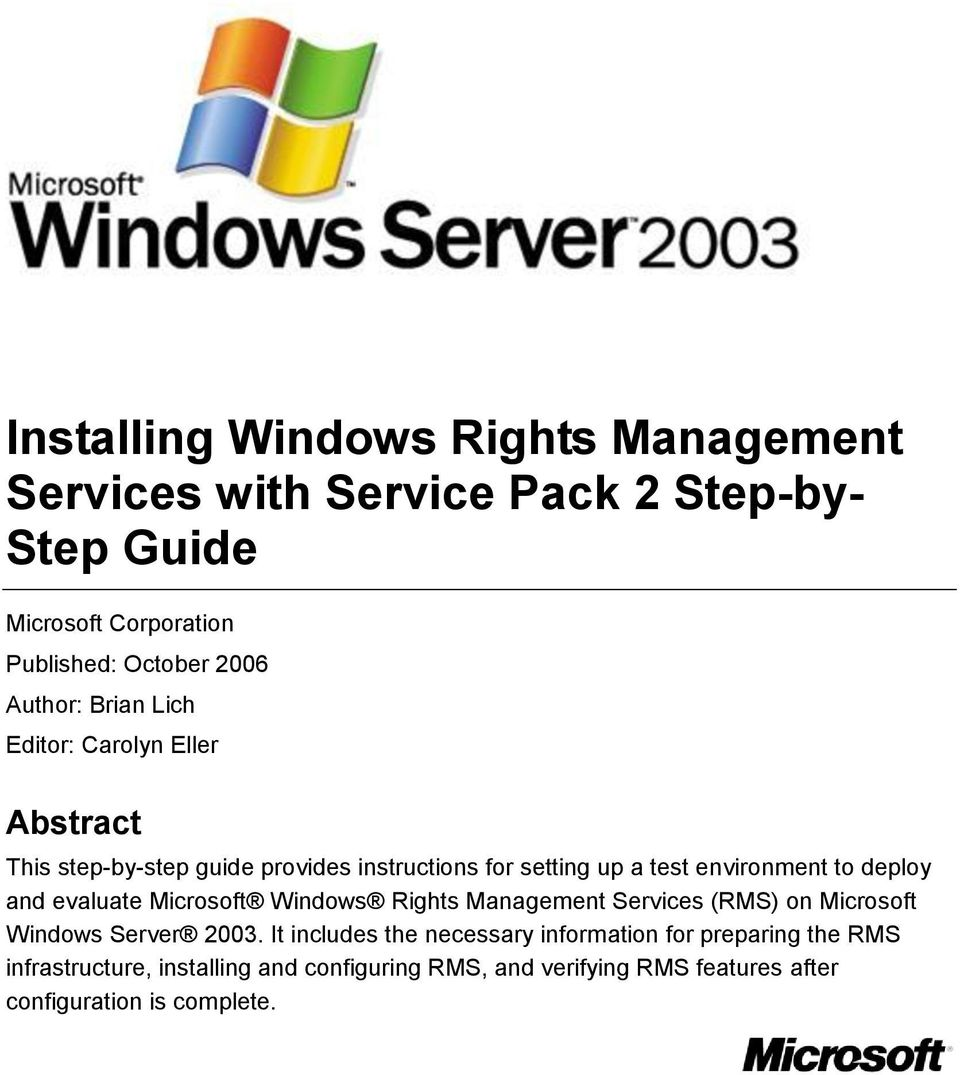 deploy and evaluate Microsoft Windows Rights Management Services (RMS) on Microsoft Windows Server 2003.