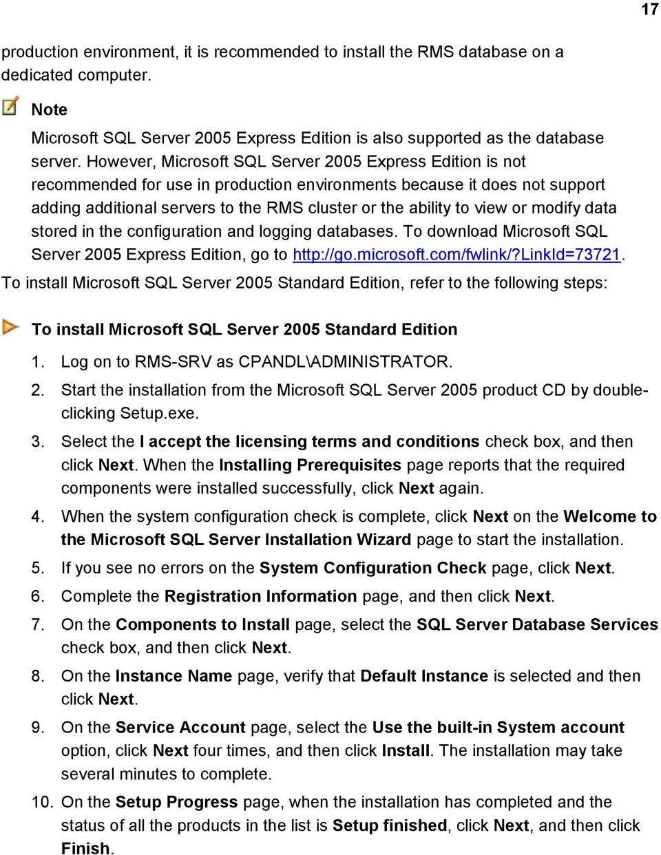 view or modify data stored in the configuration and logging databases. To download Microsoft SQL Server 2005 Express Edition, go to http://go.microsoft.com/fwlink/?linkid=73721.
