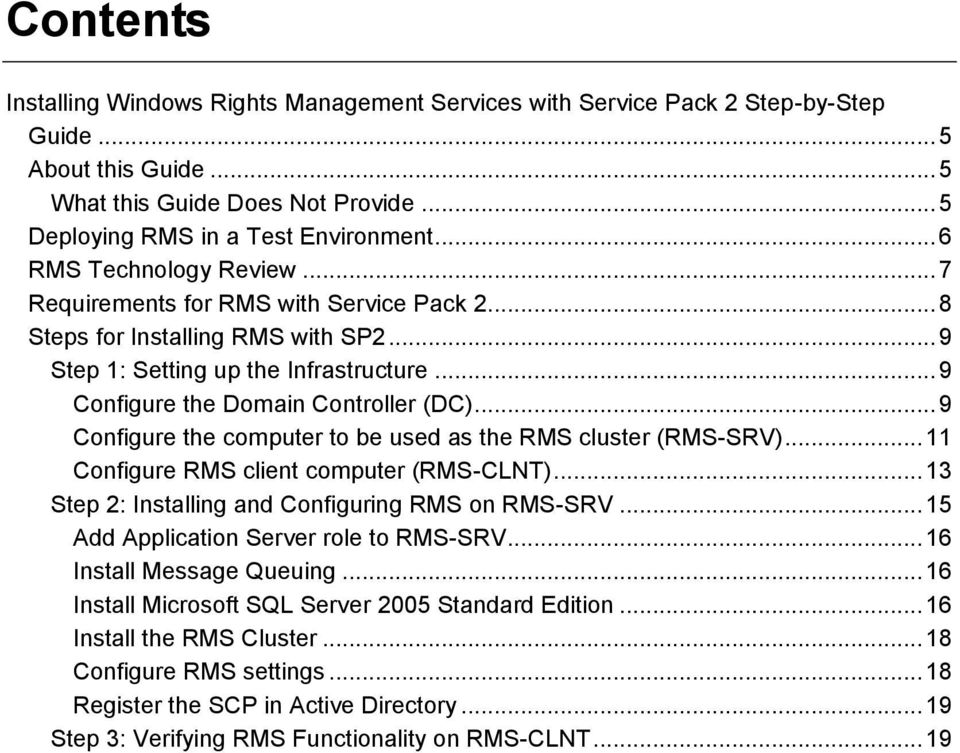 .. 9 Configure the computer to be used as the RMS cluster (RMS-SRV)... 11 Configure RMS client computer (RMS-CLNT)... 13 Step 2: Installing and Configuring RMS on RMS-SRV.
