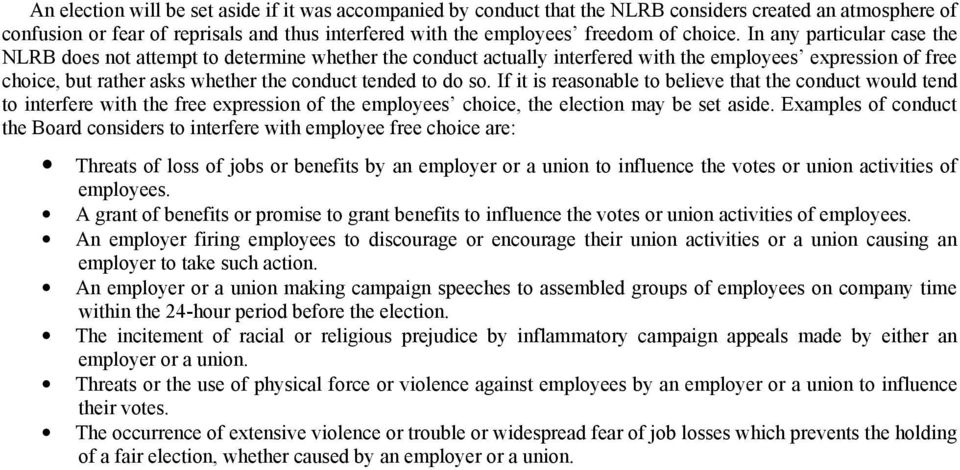 If it is reasonable to believe that the conduct would tend to interfere with the free expression of the employees choice, the election may be set aside.