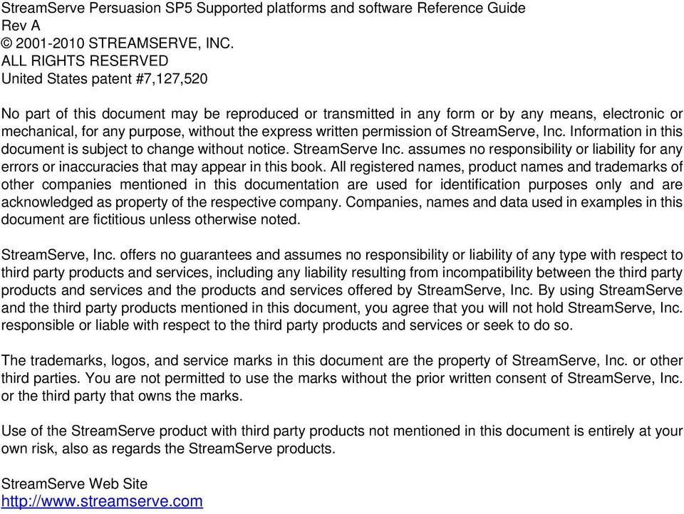express written permission of StreamServe, Inc. Information in this document is subject to change without notice. StreamServe Inc.