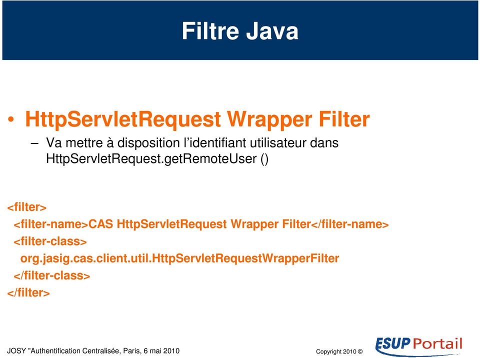 getRemoteUser () <filter> <filter-name>cas HttpServletRequest Wrapper