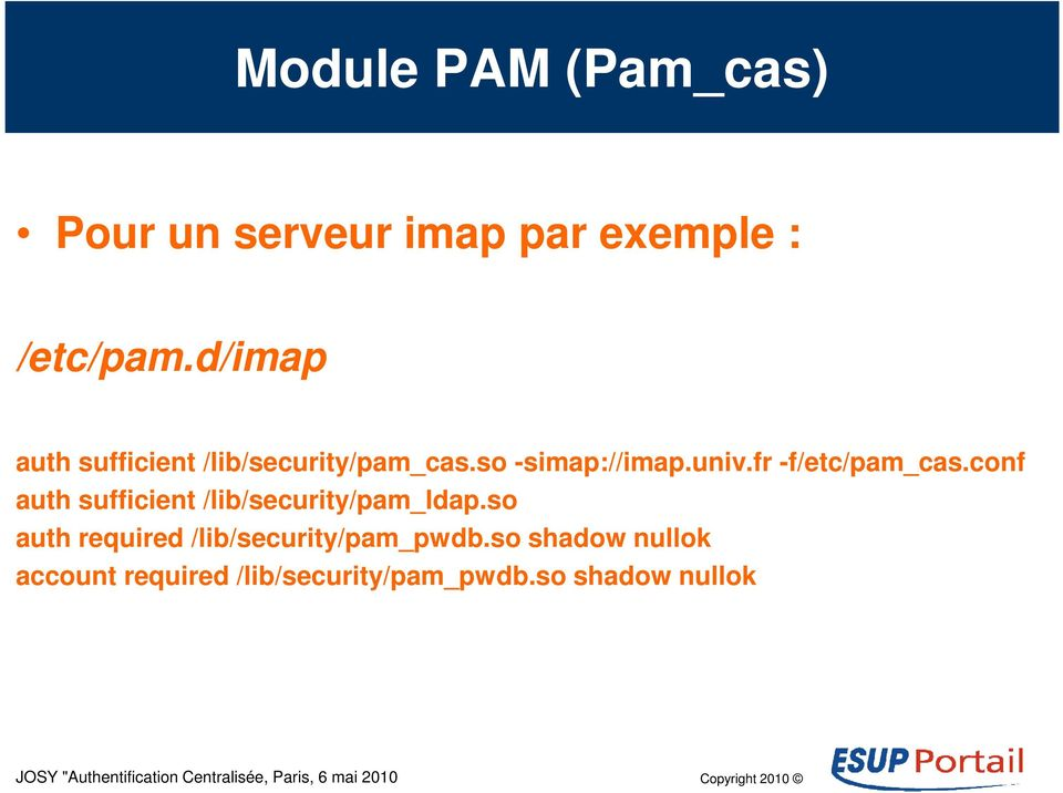 fr -f/etc/pam_cas.conf auth sufficient /lib/security/pam_ldap.