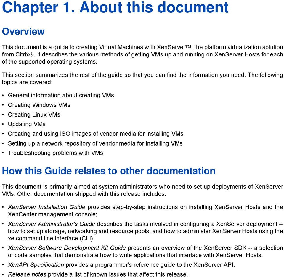 This section summarizes the rest of the guide so that you can find the information you need.