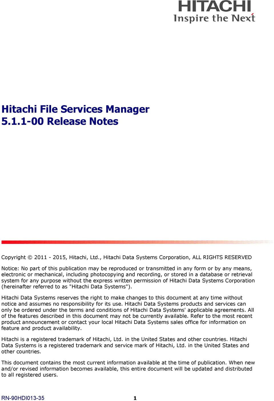 "photocopying and recording, or stored in a database or retrieval system for any purpose without the express written permission of Hitachi Data Systems Corporation (hereinafter referred to as ""Hitachi"