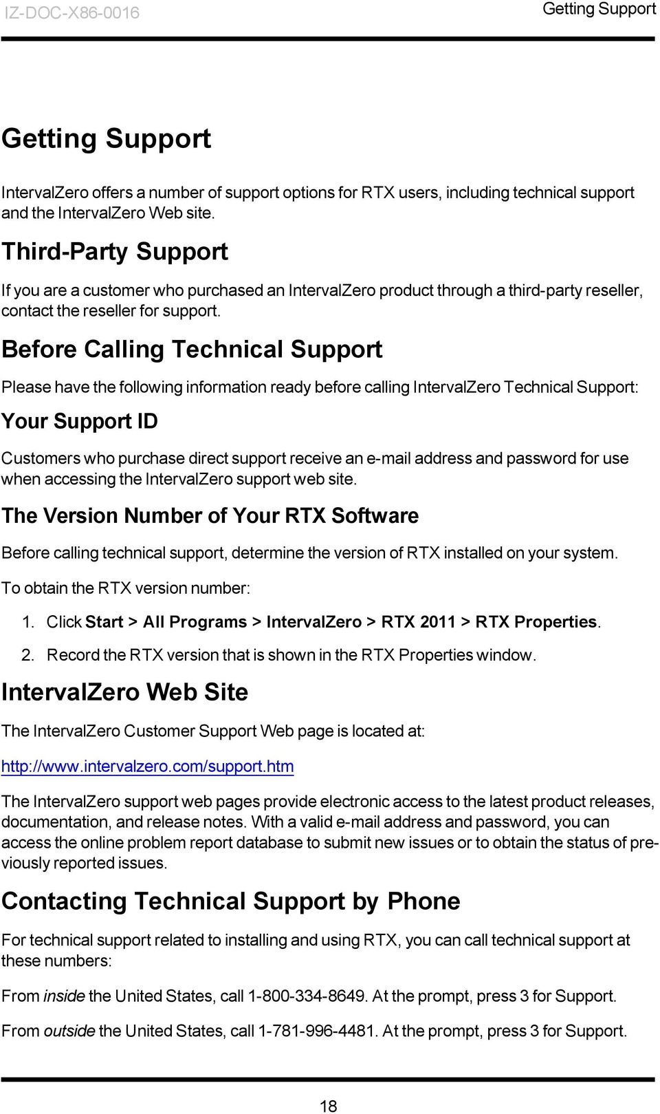 Before Calling Technical Support Please have the following information ready before calling IntervalZero Technical Support: Your Support ID Customers who purchase direct support receive an e-mail