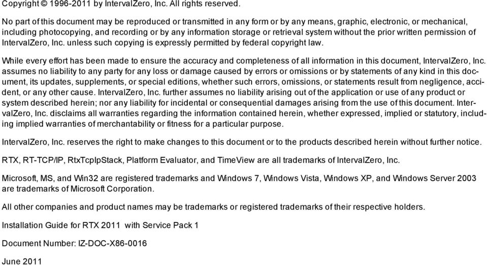retrieval system without the prior written permission of IntervalZero, Inc. unless such copying is expressly permitted by federal copyright law.