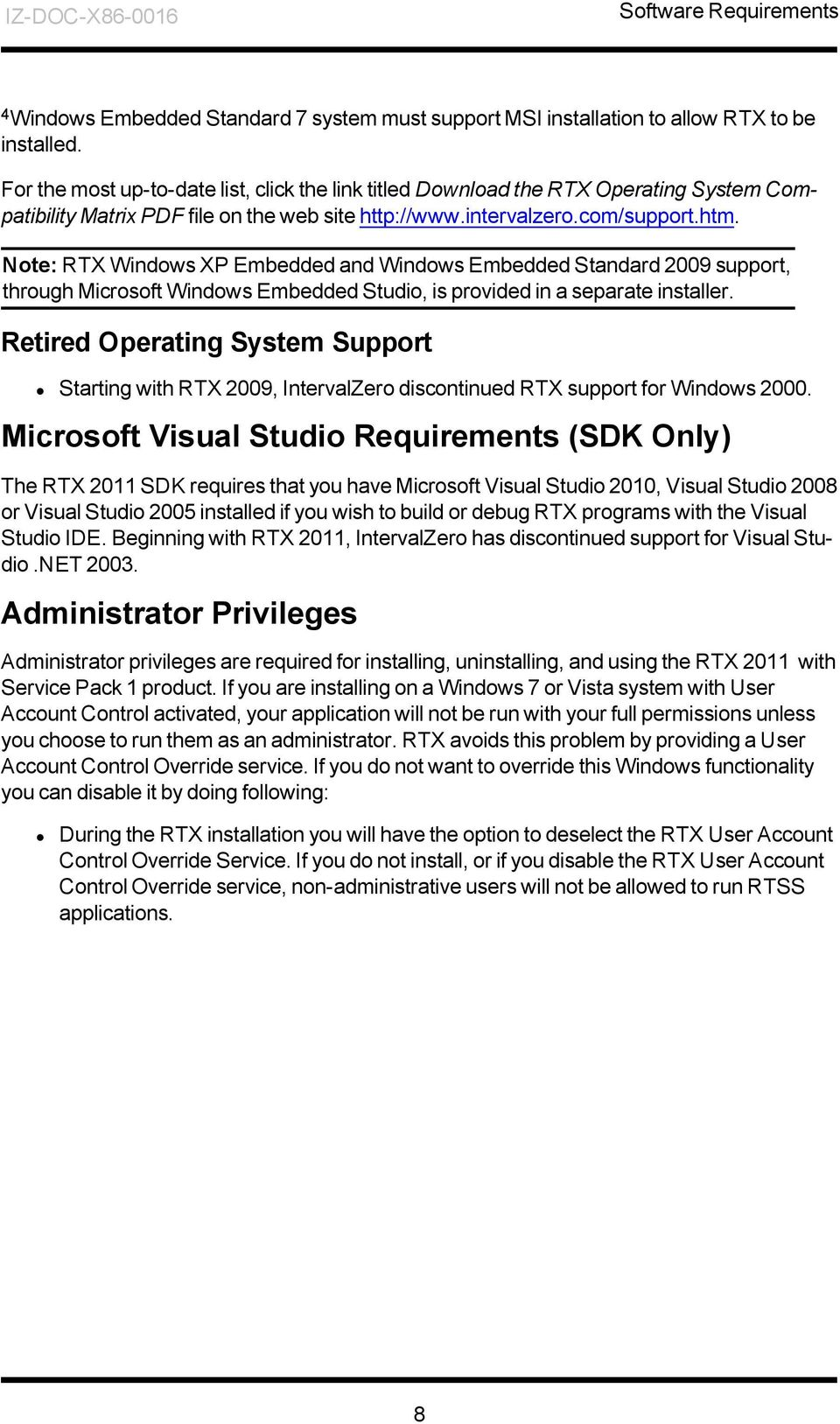 Note: RTX Windows XP Embedded and Windows Embedded Standard 2009 support, through Microsoft Windows Embedded Studio, is provided in a separate installer.