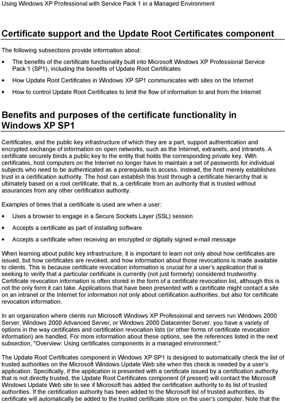 Certificates to limit the flow of information to and from the Internet Benefits and purposes of the certificate functionality in Windows XP SP1 Certificates, and the public key infrastructure of