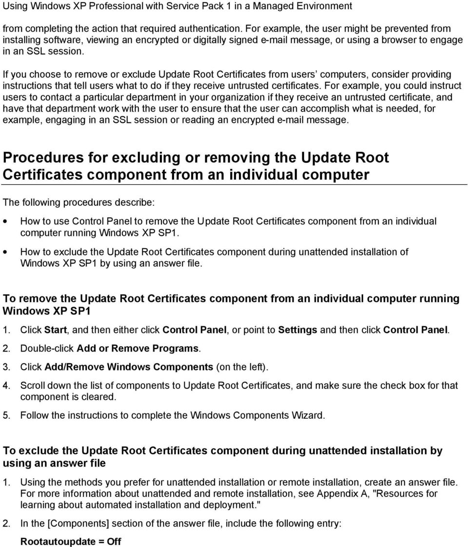 If you choose to remove or exclude Update Root Certificates from users computers, consider providing instructions that tell users what to do if they receive untrusted certificates.