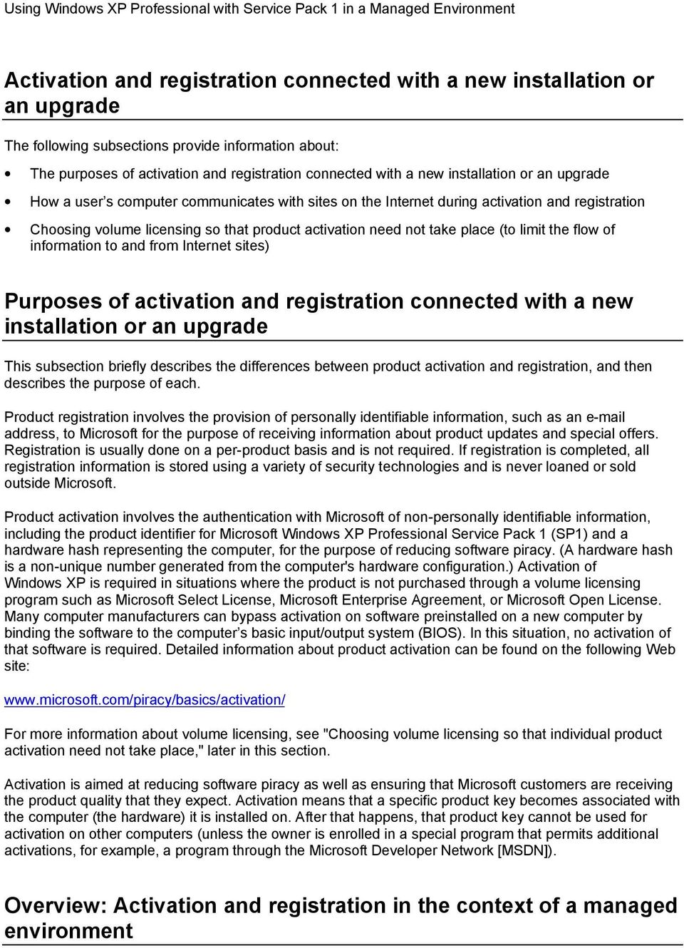 (to limit the flow of information to and from Internet sites) Purposes of activation and registration connected with a new installation or an upgrade This subsection briefly describes the differences