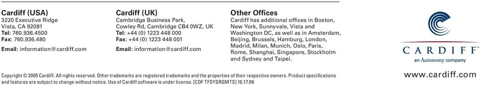 com Other Offices Cardiff has additional offices in Boston, New York, Sunnyvale, Vista and Washington DC, as well as in Amsterdam, Beijing, Brussels, Hamburg, London, Madrid, Milan, Munich, Oslo,