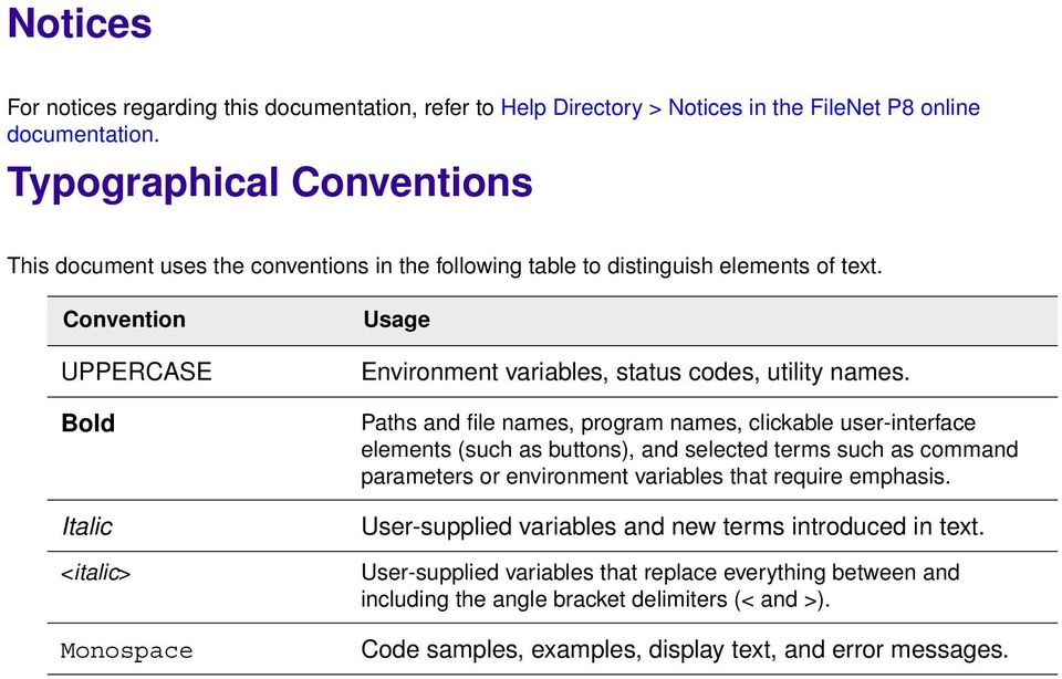 Convention UPPERCASE Bold Italic <italic> Monospace Usage Environment variables, status codes, utility names.