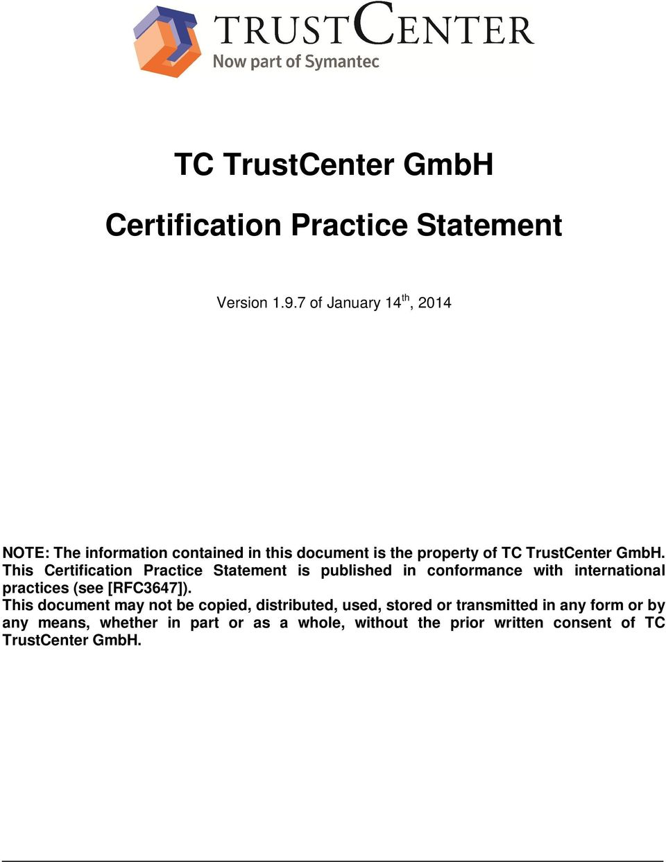 This Certification Practice Statement is published in conformance with international practices (see [RFC3647]).