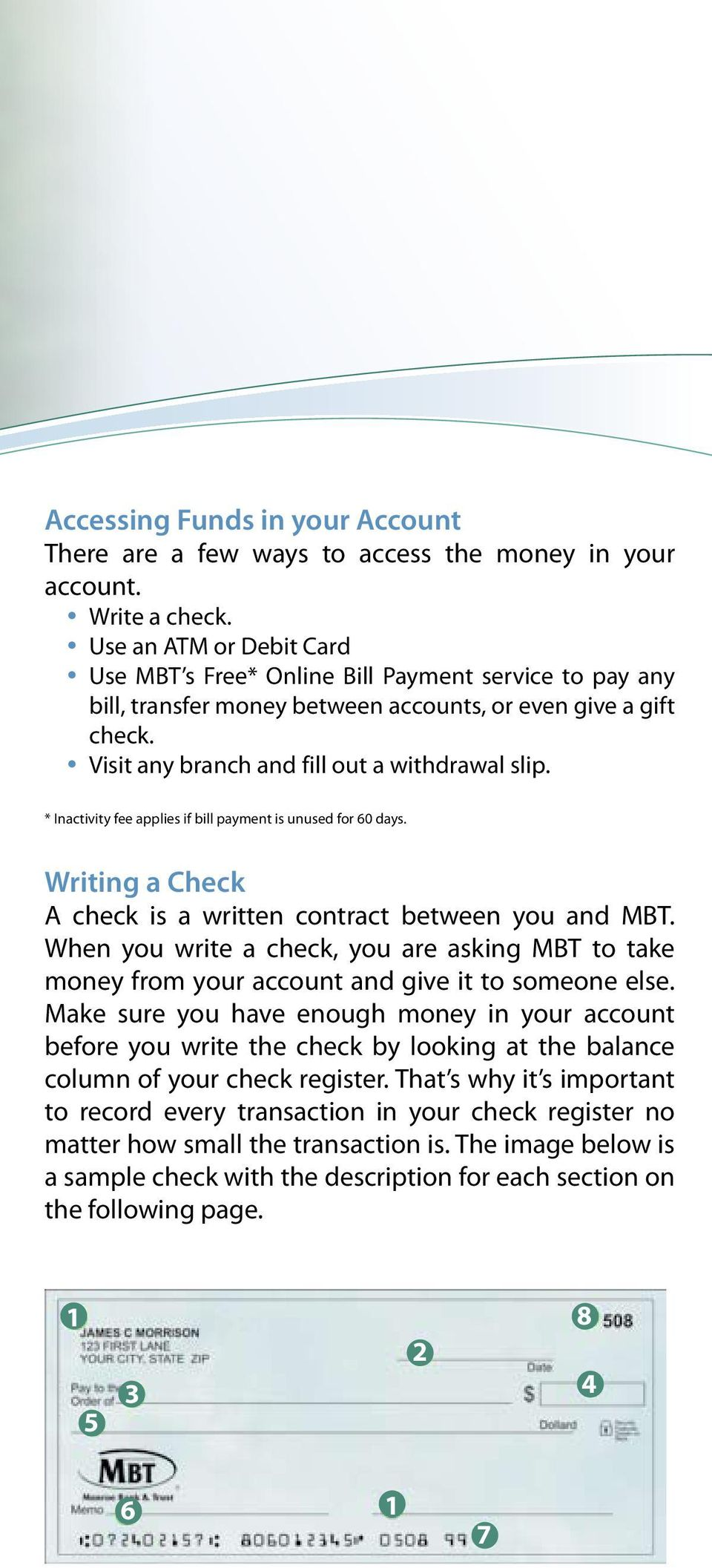 * Inactivity fee applies if bill payment is unused for 60 days. Writing a Check A check is a written contract between you and MBT.
