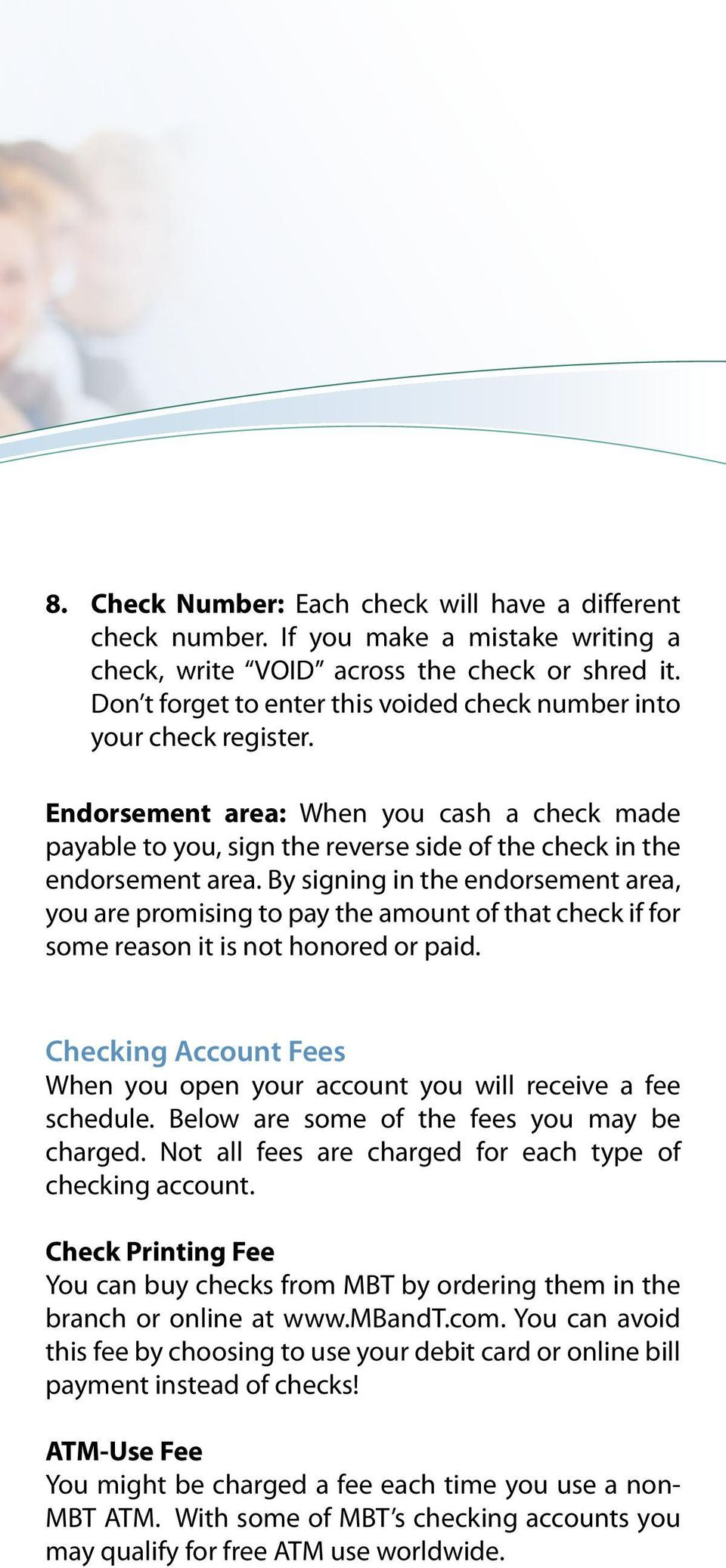 By signing in the endorsement area, you are promising to pay the amount of that check if for some reason it is not honored or paid.