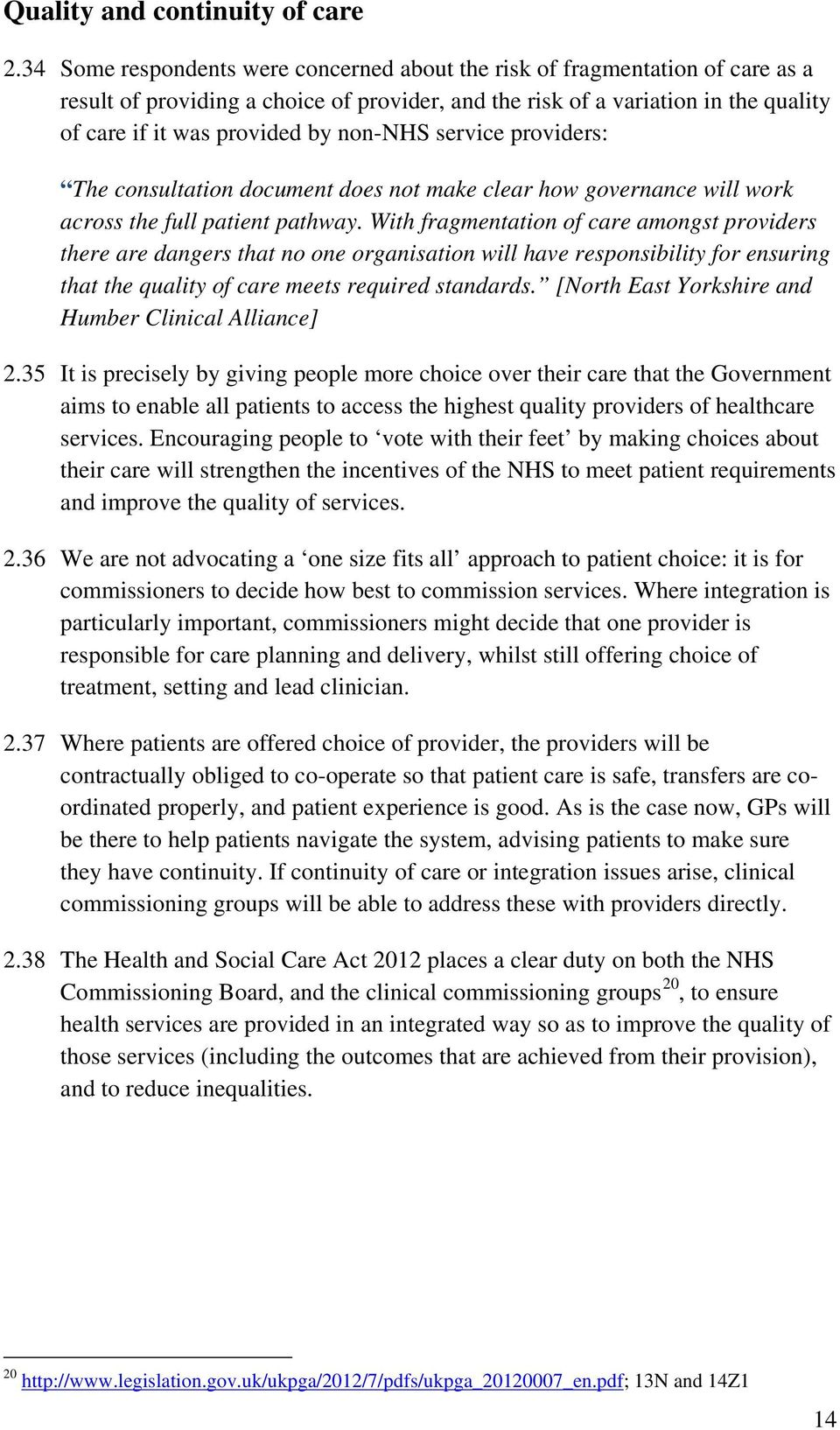 non-nhs service providers: The consultation document does not make clear how governance will work across the full patient pathway.