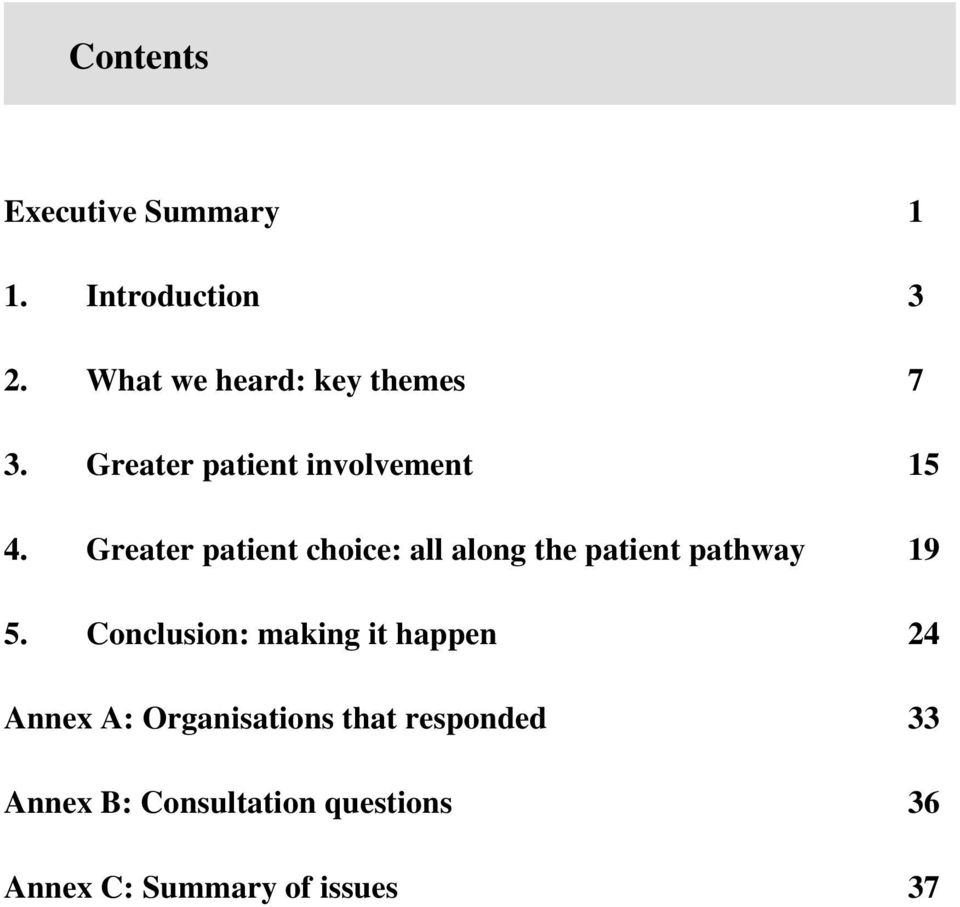 Greater patient choice: all along the patient pathway 19 5.