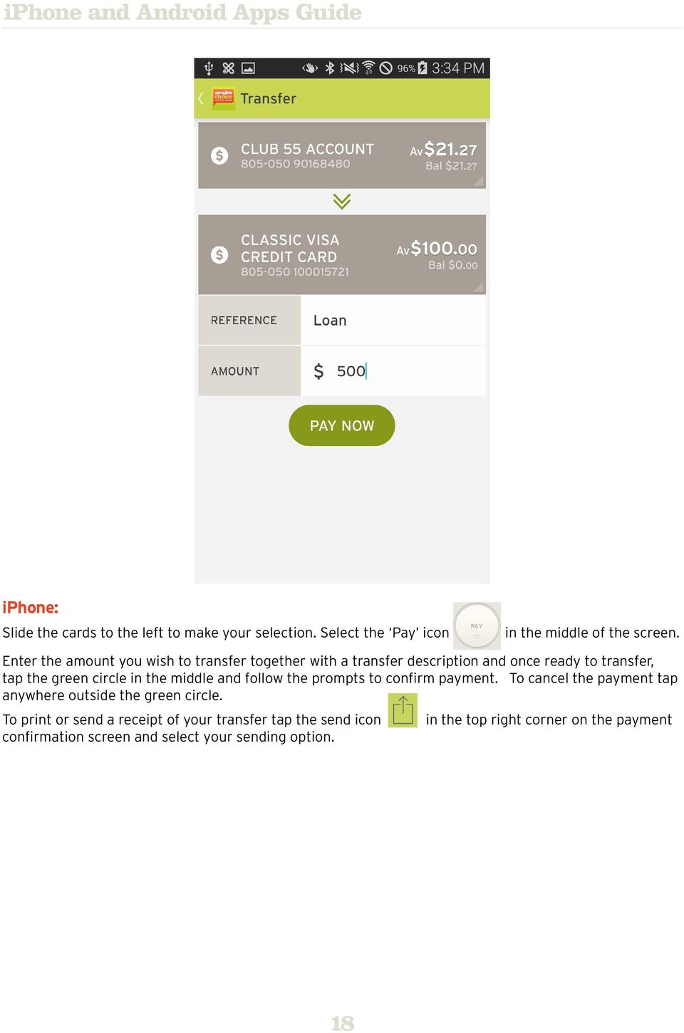 the middle and follow the prompts to confirm payment. To cancel the payment tap anywhere outside the green circle.