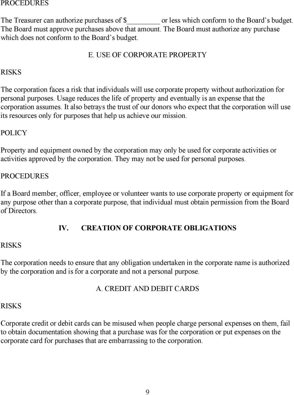 USE OF CORPORATE PROPERTY The corporation faces a risk that individuals will use corporate property without authorization for personal purposes.