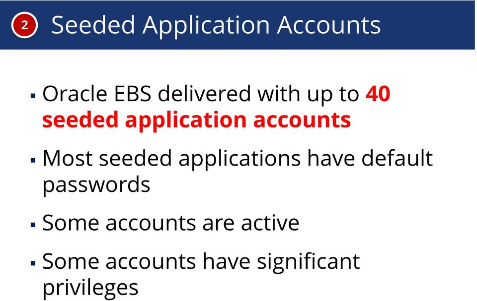 seeded applications have default passwords Some