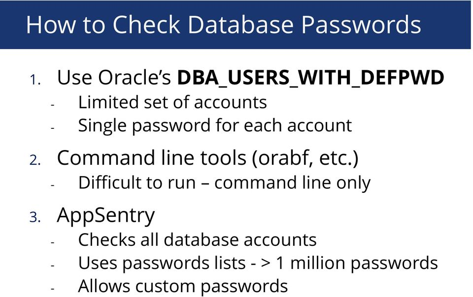 for each account 2. Command line tools (orabf, etc.