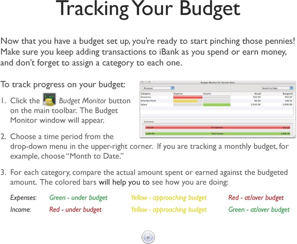 Click the Budget Monitor button on the main toolbar. The Budget Monitor window will appear. 2. Choose a time period from the drop-down menu in the upper-right corner.