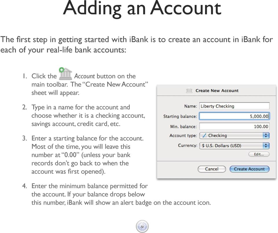 Type in a name for the account and choose whether it is a checking account, savings account, credit card, etc. 3. Enter a starting balance for the account.